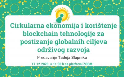 "Tadej Slapnik: ""Cirkularna ekonomija i korištenje blockchain tehnologije za postizanje globalnih ciljeva održivog razvoja"", predavanje"